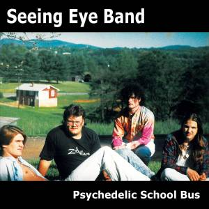 The Seeing Eye Band - Psychedelic School Bus cover.