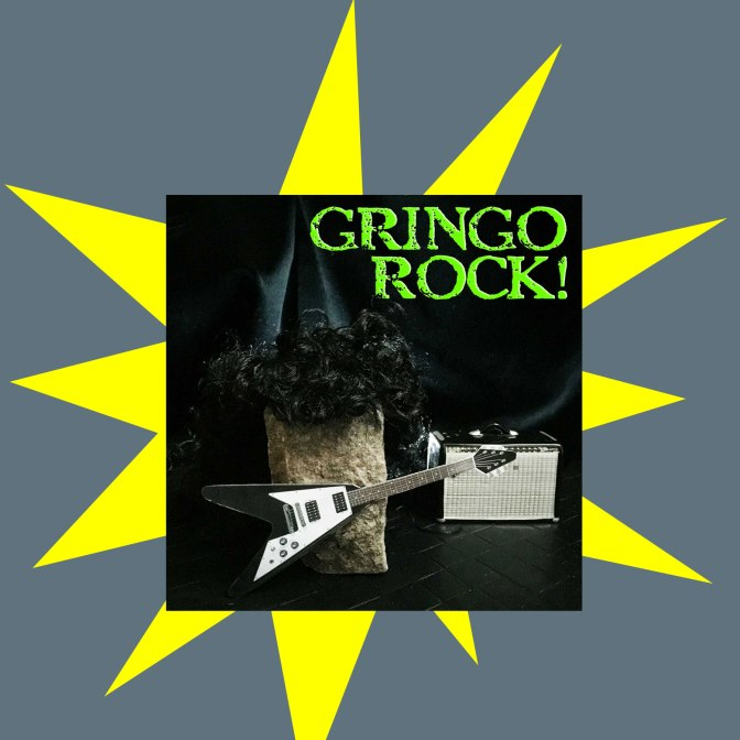 "GRINGO ROCK!  ""SPACE"""